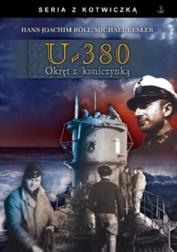 U-380 - Okręt z koniczynką. W rejsie bojowym z Rötherem i Brandim na Atlantyku i Morzu Śródziemnym